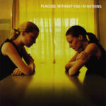 Placebo: Without You I'm Nothing: Zlatno doba alternativnog roka