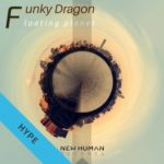 Funky Dragon – Floating Planet