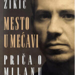 """Živko Ivković – Prikaz knjige Aleksandra Žikića """"MESTO U MEĆAVI"""""""